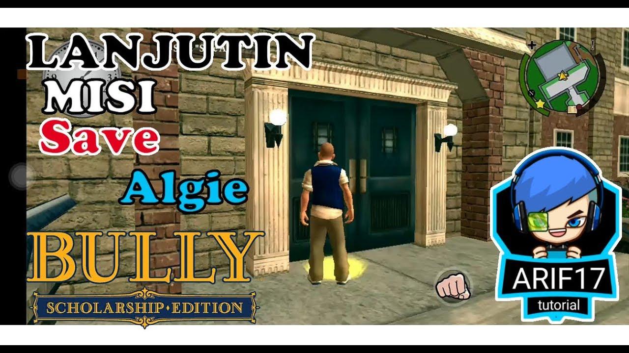 Lanjutin misi bully (Save Algie)