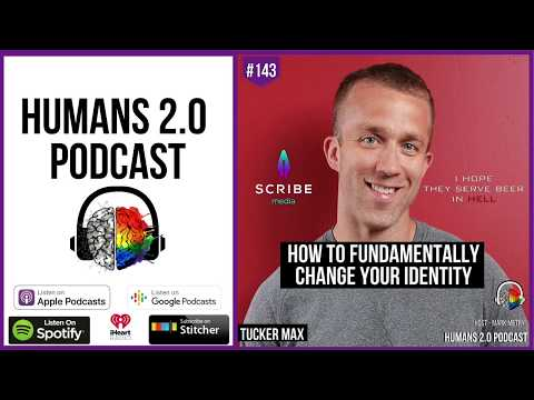 143:-tucker-max-|-how-to-fundamentally-change-your-identity