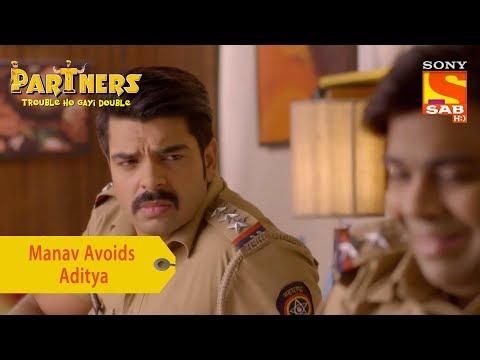 Your Favorite Character | Manav Keeps Avoiding Aditya | Partners Trouble Ho Gayi Double