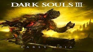 Dark Souls 3 / ТРЕЙЛЕР 2016