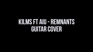 KILMS Ft. AIU - Remnants (Guitar Cover) by Reza Zulfikar