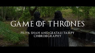 Game of Thrones - Dance Choreography - Alvin Alex (ft. Priya Shah & Geatali Tampy)