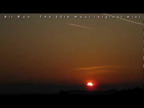 Air Run - The 25th Hour (orginal mix)