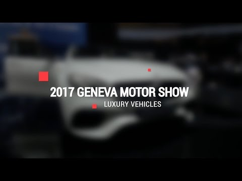 Luxury Reveals | 2017 Geneva Motor Show