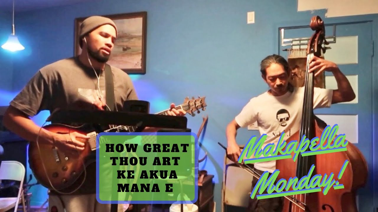Makapella Monday Episode 82: How Great Thou Art / Ke Akua Mana E (cover)