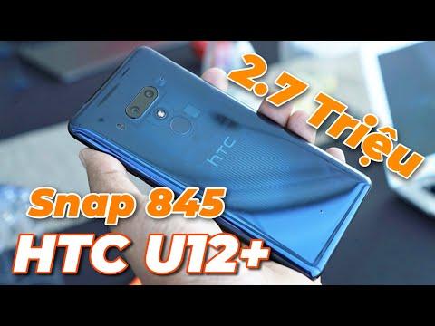HGĐN #75 - Tư Vấn Mua HTC U12 Plus Snapdragon 845 Giá Siêu Rẻ Chỉ 2Tr8 Có Phải Quá Ngon?
