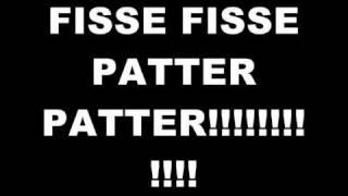 FISSE FISSE PATTER PATTER!!