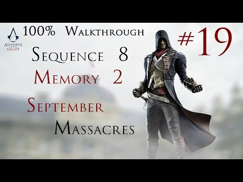 Assassin's Creed Unity - 100% Walkthrough Part 19 -  Sequence 8 Memory 2 - September Massacres