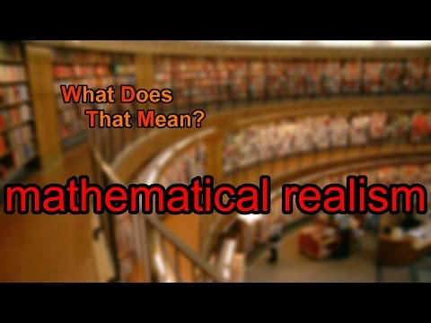 What does mathematical realism mean?