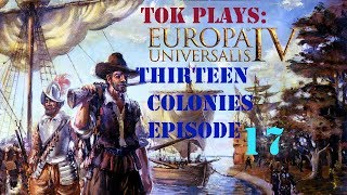 Tok plays EU4 - Thirteen Colonies ep. 17 - Yearning For Freedom