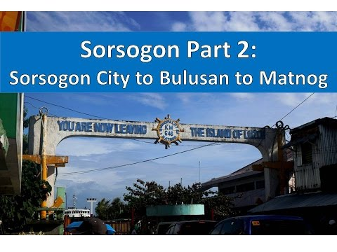 Sorsogon, Part 2  Sorsogon City to Bulusan to Matnog