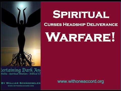 SPIRITUAL WARFARE! Curses - Headship - Deliverance
