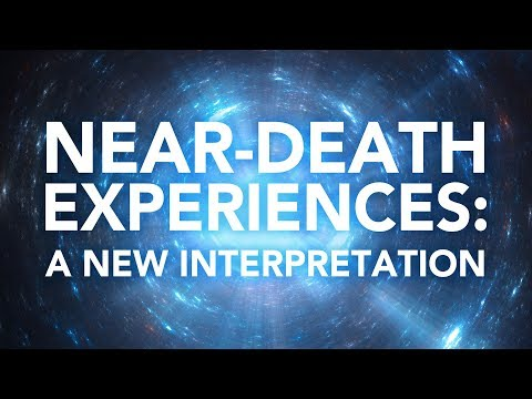 Near-Death Experiences: A New Interpretation