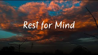 Rest for Mind | Beautiful Chill Mix