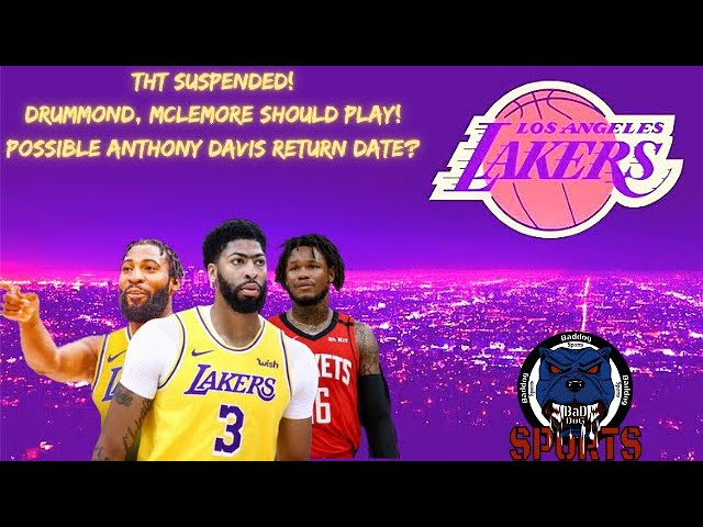 Los Angeles Lakers | THT Suspended! Drummond & McLemore Available  Possible Anthony Davis Return?