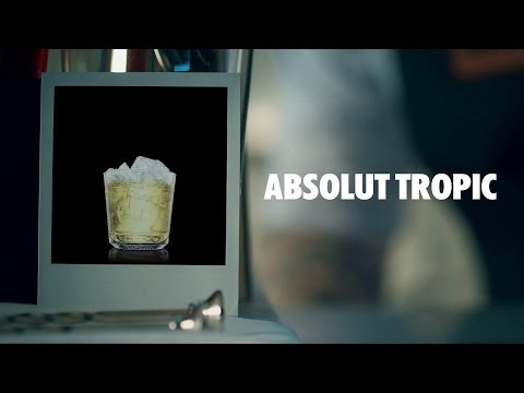 How To Mix A Absolut Tropic Cocktail | Absolut Drinks