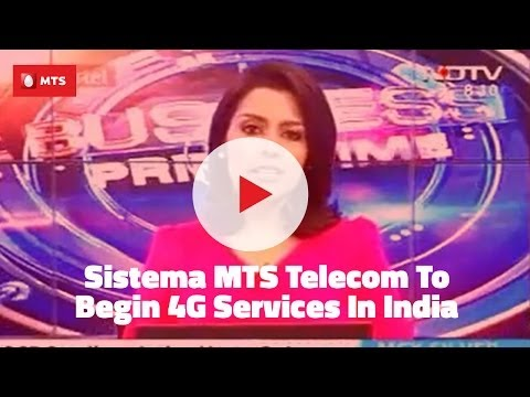 Sistema MTS telecom to begin  4G services in India