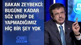 Bakan Nihat Zeybekci: Bugüne kadar söz verip de yapmadığımız hiç bir şey yok
