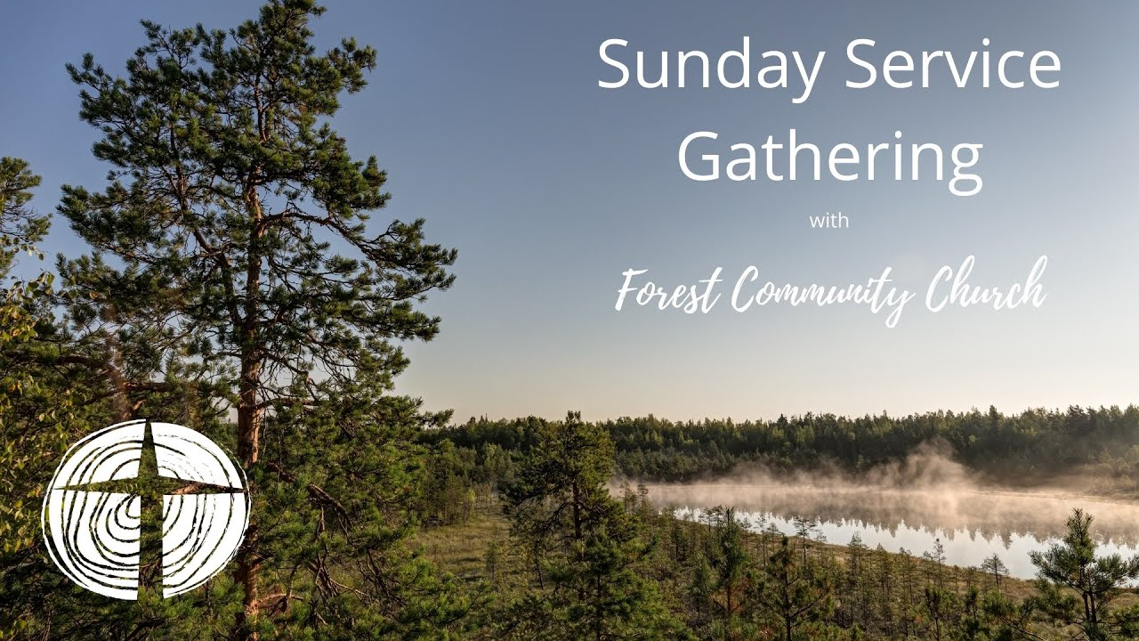 Forest Community Church LIVE Service Gathering 27th June 2021