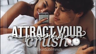 POWERFUL Attract Your Crush°HUGE COMBO!