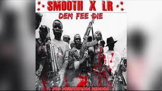 Smooth & LR - Dem Fi Die ( Official Audio )