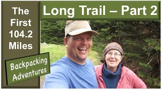 Walking North - My Journey On The Long Trail (Part 2) (HD)