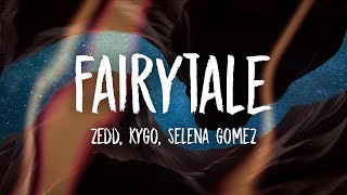 Selena Gomez ft. Kygo \u0026 Zedd - Fairytale (Lyrics)