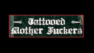 Tattooed Mother Fuckers