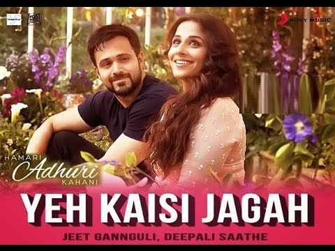 Yeh Kaisi Jagah - Hamari Adhuri Kahani - Deepali Sathe - HD Video of Latest Songs With Lyrics 2015