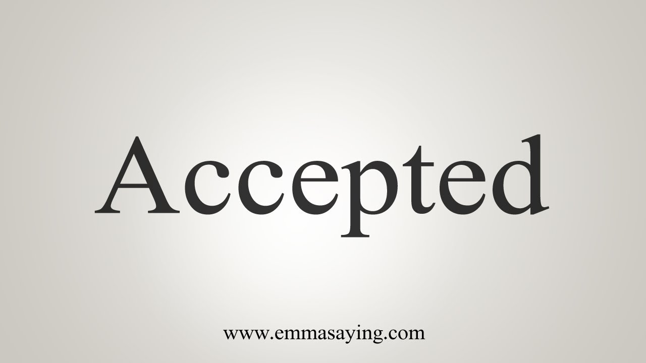 How To Say Accepted