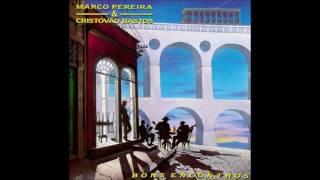 Marco Pereira e Cristóvão Bastos - Bons Encontros [1992]