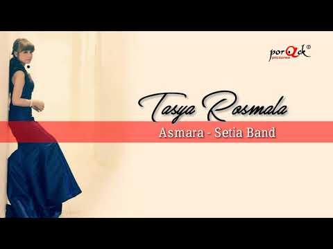 Asmara - Setia Band | Tasya Rosmala Cover HQ