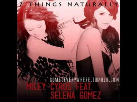 7 Things Naturally - Miley Cyrus feat. Selena Gomez