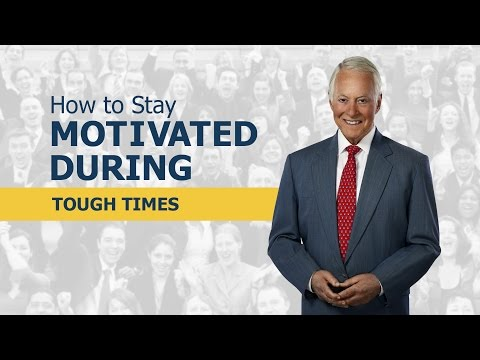 How to Stay Motivated During Tough Times