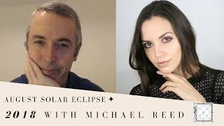 Important Advice - Solar Eclipse August 11 2018 With Michael Reed