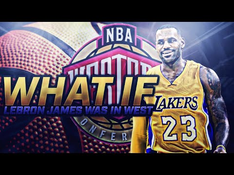 WHAT IF LEBRON JAMES WAS IN THE WESTERN CONFERENCE? NBA 2K17