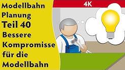 4K – Modellbahn: Planung Teil 40 - bessere Kompromisse eingehen! (mit Gleisplan)