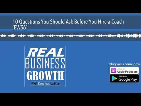 10 Questions You Should Ask Before You Hire a Coach [EWS6]