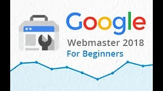 Google Webmaster 2018 | Google Webmaster for Beginners | learn Google Search Console