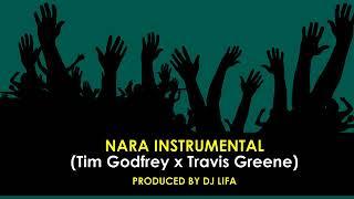 Nara Instrumental - Tim Godfrey x Travis Greene (Produced by DJ Lifa)