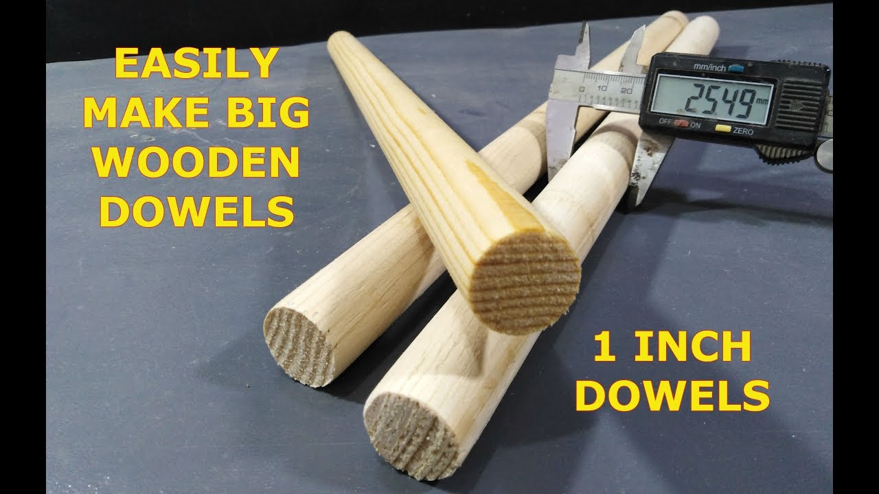 1 Inch Dowel Cutter How To Make Big One Inch Wooden Dowels At Home