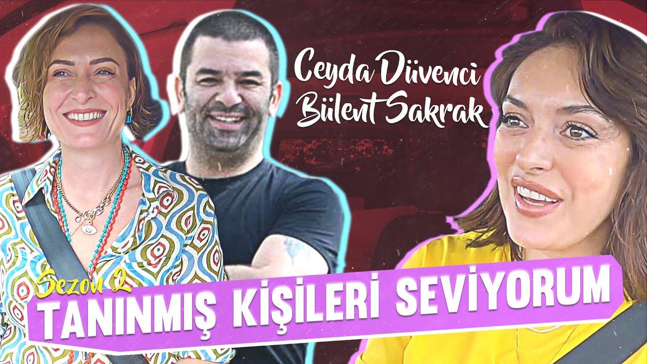 Tanınmış Kişileri Seviyorum S2B8 | Konuk: CEYDA DÜVENCİ & BÜLENT ŞAKRAK