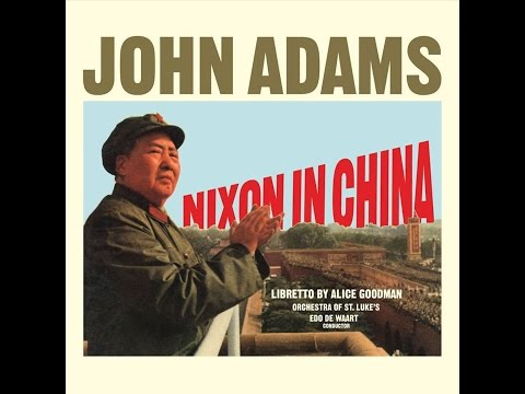 Nixon in China - John Adams