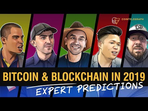 Bitcoin & Blockchain in 2019 | Expert Predictions