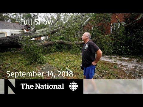 The National for September 14, 2018 — Hurricane Florence, Maxime Bernier, Paul Manafort