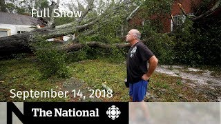 The National for September 14, 2018 — Hurricane Florence, Maxime Bernier, Paul Manafort