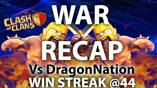 Clash Of Clans - War Recap Vs Dragon Nation Win Streak @44 Town hall 9 3 star strategies