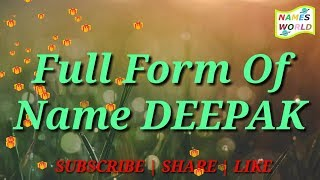 Full Form, Meaning and Lucky Number of Name DEEPAK
