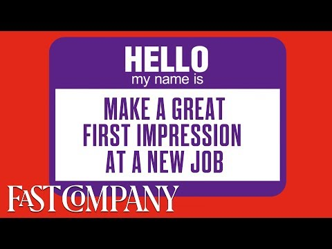 How To Make A Good First Impression at Your New Job | Fast Company