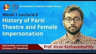 Lec 2: History of Parsi Theatre and Female Impersonation
